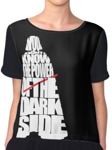 You don't know the power of the dark side Chiffon Top