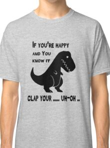 If You Know It Clap Your ... Trex Funny T-shirt Classic T-Shirt
