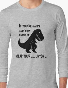 If You Know It Clap Your ... Trex Funny T-shirt Long Sleeve T-Shirt