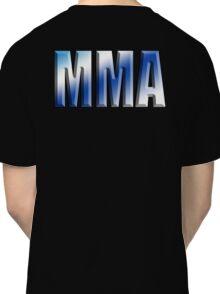MMA, Mixed, Martial Art, Contest, Combat, Fight, Box, Ju Jitsu, Wrestle, Grapple Classic T-Shirt