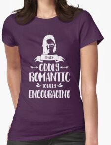 Thats Oddly Romantic Womens Fitted T-Shirt