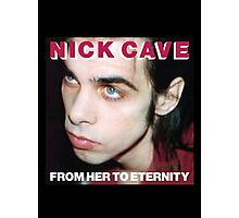 Nick Cave and the Bad Seeds - From Her to Eternity Photographic Print