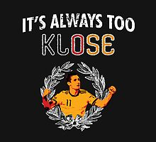 It's Always Too Klose by sportskeeda