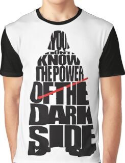 You don't know the power of the dark side v2 Graphic T-Shirt