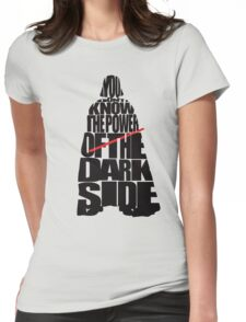 You don't know the power of the dark side v2 Womens Fitted T-Shirt