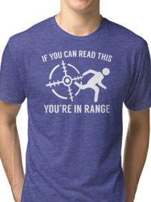 Youre In Range Tri-blend T-Shirt