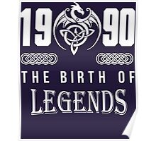 1990 the birth of legends Poster