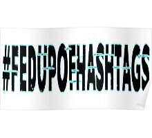 #FedUpOfHashtags Poster