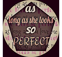 as long as she looks so perfect Photographic Print