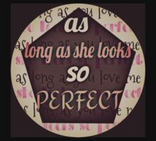 as long as she looks so perfect T-Shirt
