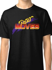 Power Moves Classic T-Shirt