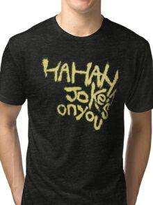 Batman V superman Joker Jokes on you Tri-blend T-Shirt