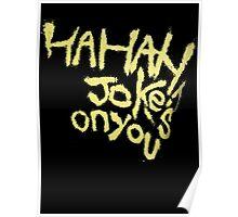 Batman V superman Joker Jokes on you Poster