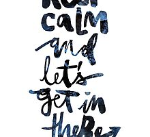 Keep Calm and Let's Get In There by finnllow