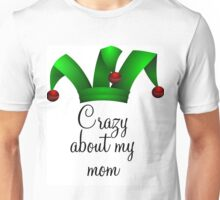 Crazy about my mom Unisex T-Shirt