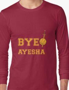 Bye Ayesha Long Sleeve T-Shirt