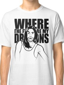 Where are my dragons ? Classic T-Shirt
