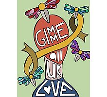 Gimme All Your Love  Photographic Print