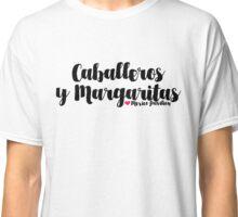 Caballeros y Margaritas Classic T-Shirt