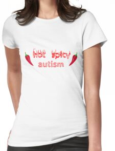 hot spicy autism Womens Fitted T-Shirt