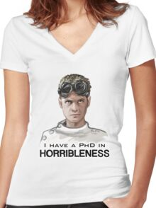 I have a PHD in HORRIBLENESS! Women's Fitted V-Neck T-Shirt