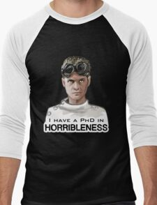 I have a PHD in HORRIBLENESS! Men's Baseball ¾ T-Shirt