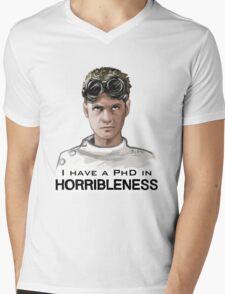 I have a PHD in HORRIBLENESS! Mens V-Neck T-Shirt