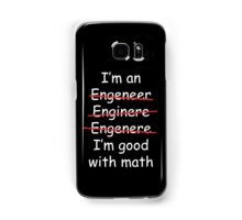 I'm an Engineer Samsung Galaxy Case/Skin