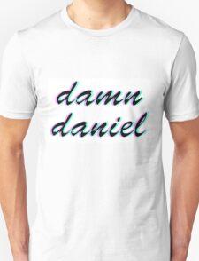 damn daniel Unisex T-Shirt