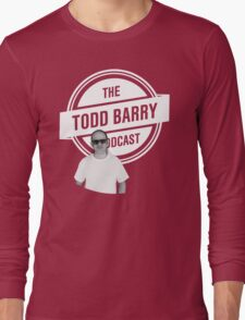 The Todd Barry Podcast T-Shirt Long Sleeve T-Shirt