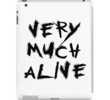 Very Much Alive iPad Case/Skin