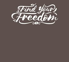 Find Your Freedom  Unisex T-Shirt
