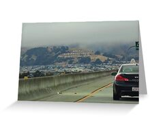 Arriving in Southern San Fran Greeting Card