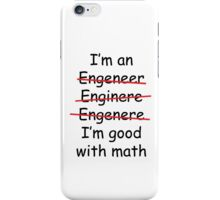 I'm an Engineer iPhone Case/Skin