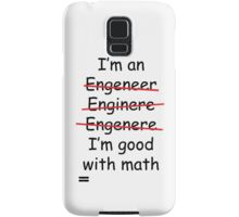 I'm an Engineer Samsung Galaxy Case/Skin
