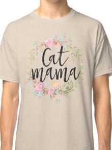 CAT MAMA Classic T-Shirt