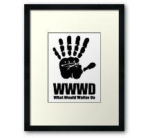 What would Walter Do? Fringe Framed Print