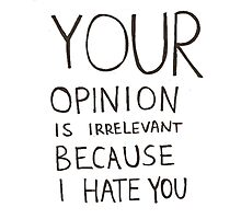 I HATE YOU TUMBLR PNG Photographic Print