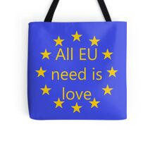 All EU need is love Tote Bag