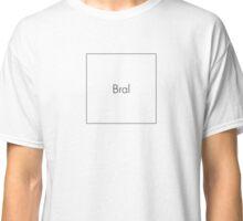 Bral Minimal Black No. 1 Classic T-Shirt