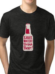 Save Water Tri-blend T-Shirt