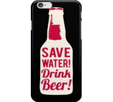 Save Water iPhone Case/Skin