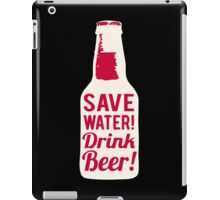 Save Water iPad Case/Skin