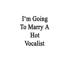 I'm Going To Marry A Hot Vocalist by supernova23