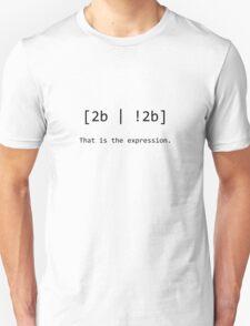 "Nerd Humour - RegEx ""2b or not 2b"" pun Unisex T-Shirt"
