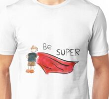 Be Super Unisex T-Shirt