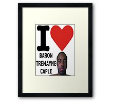 I Love Baron Tremayne Caple Framed Print