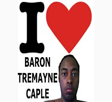 I Love Baron Tremayne Caple Unisex T-Shirt