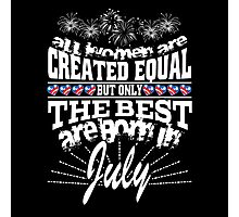 All Women are Created Equal but the Best are Born in July by Jeronimo Rubio Art Photographic Print