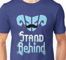 Stand Behind! Unisex T-Shirt